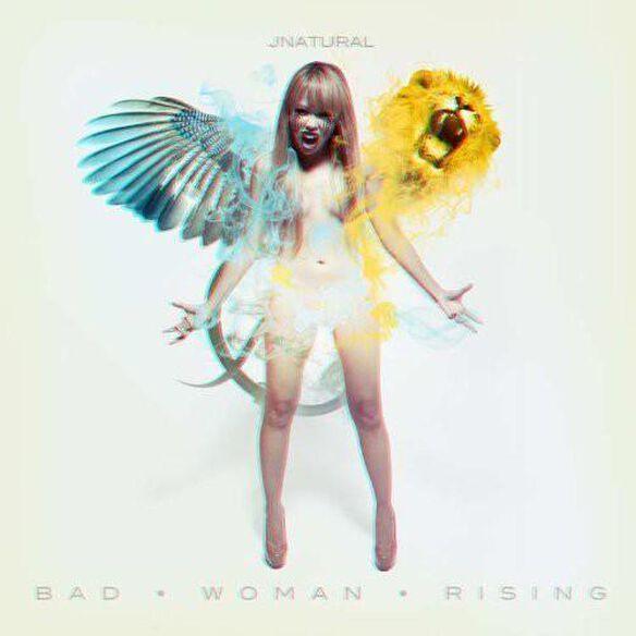 Jnatural - Bad Woman Rising