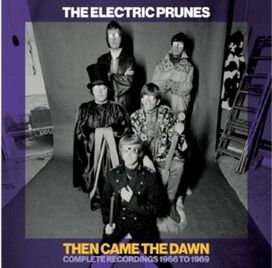 The Electric Prunes - Then Came The Dawn: Complete Recordings 1966-1969
