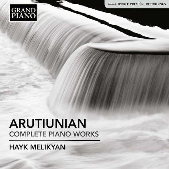 Alexander Arutiunian: Complete Piano Works
