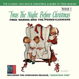 Fred Waring & His Pennsylvanians - Twas the Night Before Christmas/Christmas Time