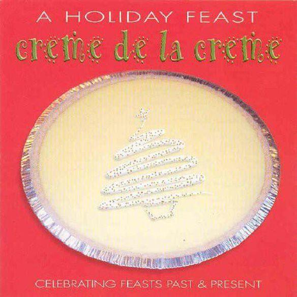 Holiday Feast Creme De La Creme / Various