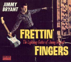 Jimmy Bryant - Frettin' Fingers: The Lightning Guitar of Jimmy Bryant
