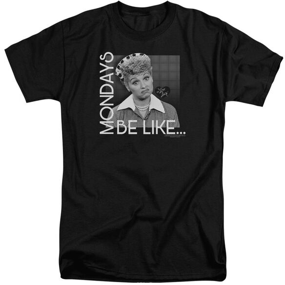 I Love Lucy Mondays Be Like Short Sleeve Adult Tall T-Shirt