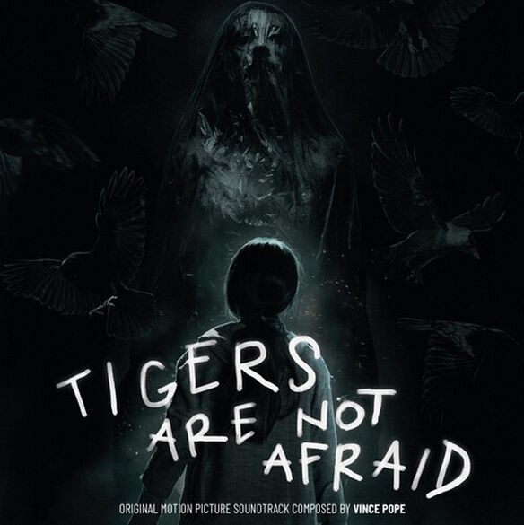 Vince Pope - Tigers Are Not Afraid (Original Motion Picture Soundtrack)