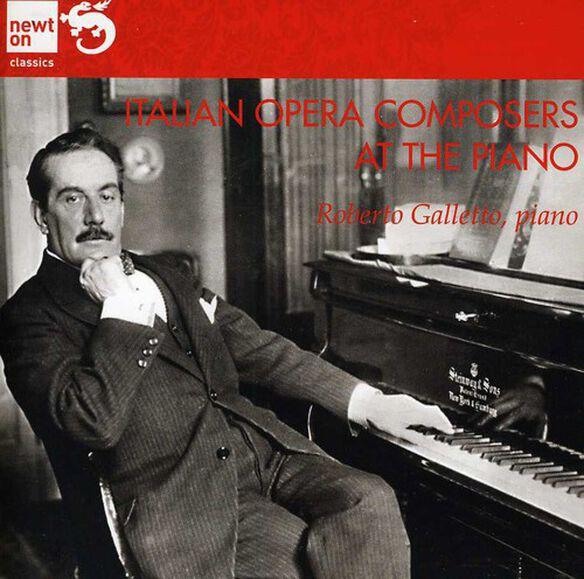 Roberto Galletto - Italian Opera Composers at the Piano