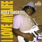 Hosea Hargrove - Love My Life