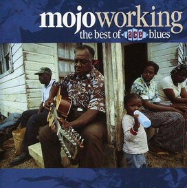 Various Artists - Mojo Working: Best of Ace Blues / Various