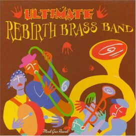 Rebirth Brass Band - Ultimate Rebirth Brass Band