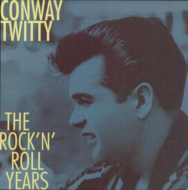 Conway Twitty - Rock 'N' Roll Years