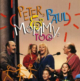 Paul Peter and Mary - Peter Paul & Mommy Too