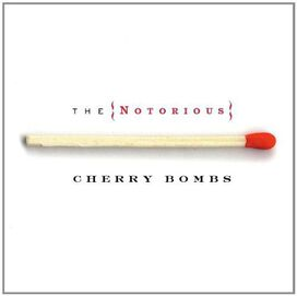 The Notorious Cherry Bombs - Notorious Cherry Bombs