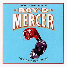 Roy D. Mercer - How Big'a Boy Are Ya?, Vol. 5
