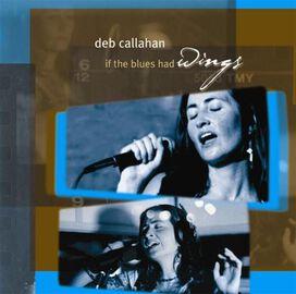 Deb Callahan - If the Blues Had Wings