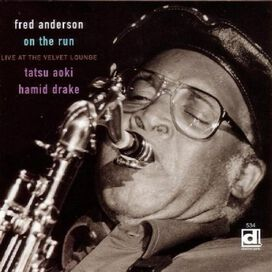Fred Anderson - On The Run, Live At The Velvet Lounge