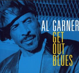 Al Garner - Get out Blues