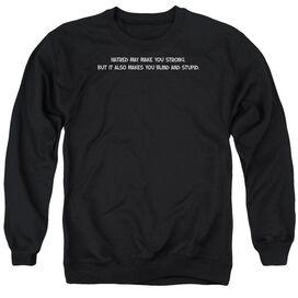 Hatred Make You Strong Adult Crewneck Sweatshirt