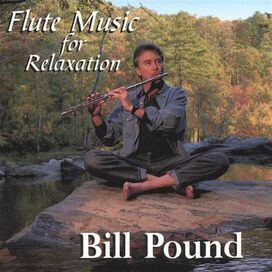 Bill Pound - Flute Music for Relaxation