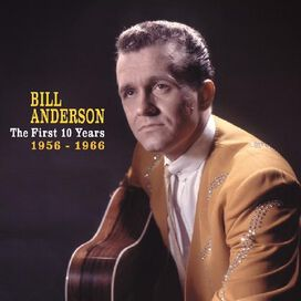 Bill Anderson - First 10 Years: 1956-1966