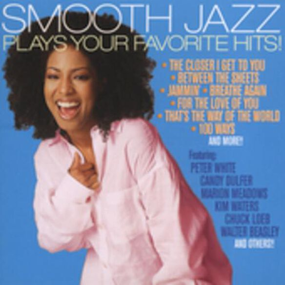 Smooth Jazz Plays Your Favorite Hits / Various