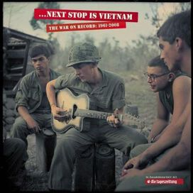 Various Artists - ...Next Stop Is Vietnam: The War on Record 1961-2008