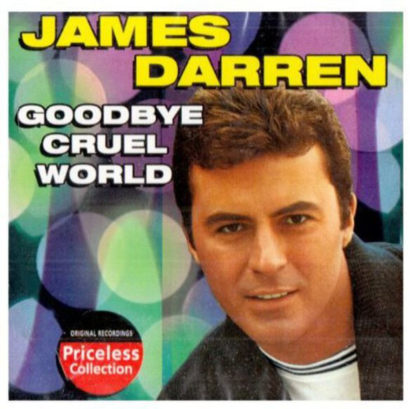James Darren - Goodbye Cruel World