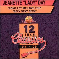 "Image of Jeanette ""Lady"" Day - Come Let Me Love You / Sexy Sexy Sexy"