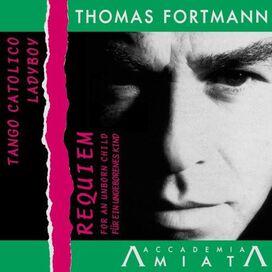 Accademia Amiata Ensemble - Thomas Fortmann: Requiem for an Unborn Child; Tango Catolico; Ladyboy