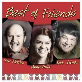 Tom Paxton/Anne Hills/Bob Gibson - Best of Friends