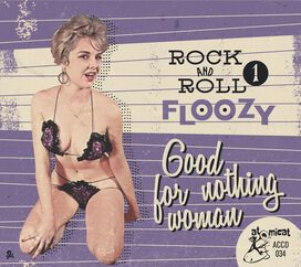 Various Artists - Rock 'n' Roll Floozy 1: Good For Nothing Human (Various Artists)