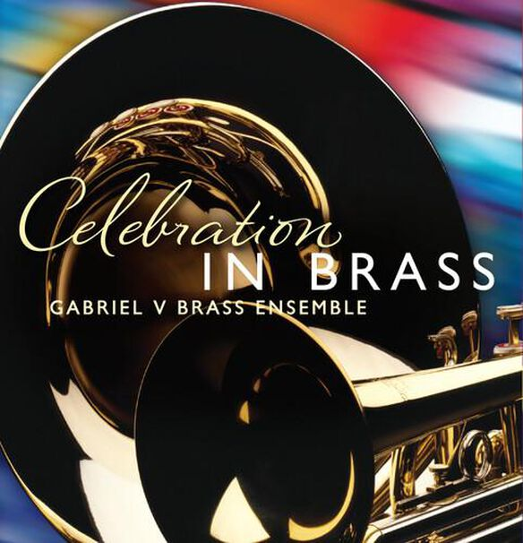 Gabriel V Brass Ensemble - Celebration in Brass