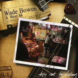Wade Bowen - Try Not to Listen