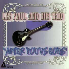 Les Paul & His Trio - After You've Gone