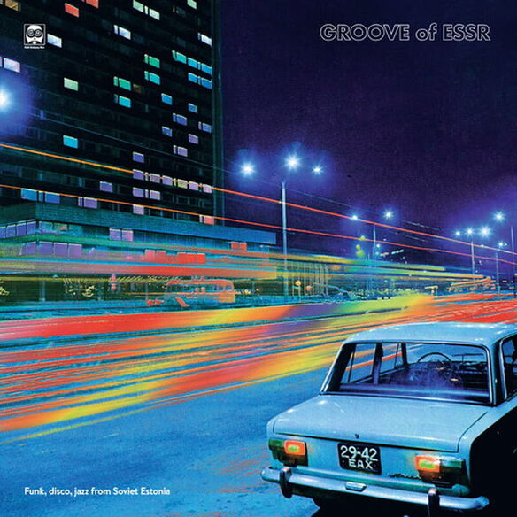 Groove of Essr: Funk Disco Jazz From Soviet Estoni - Groove Of ESSR: Funk Disco Jazz from Soviet Estonia / Various