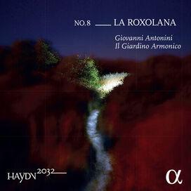 Haydn/ Antonini/ Il Giardino Armonico - Haydn 2032 / Roxolana 8