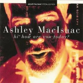 Ashley Macisaac - Hi How Are You Today