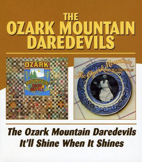 Ozark Mountain Daredevils / It'll Shine When It