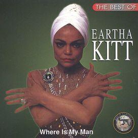 Eartha Kitt - Best of: Where Is My Man