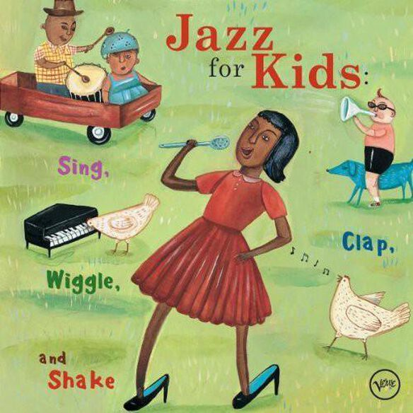 Jazz For Kids: Sing Clap Wiggle & Shake / Various