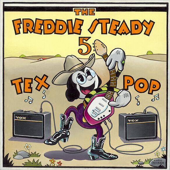 The Freddie Steady 5 - Tex Pop (Original Recordings From 2007)