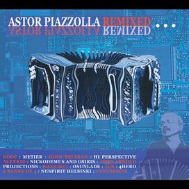Various Artists - Astor Piazzolla Remixed / Various