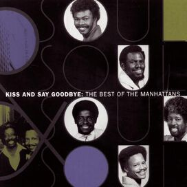 The Manhattans - Best of: Kiss & Say Goodbye