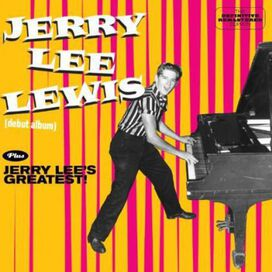 Jerry Lee Lewis - Jerry Lee Lewis + Jerry Lee's Greatest