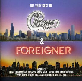 Chicago/Foreigner - Very Best of Chicago & Foreigner