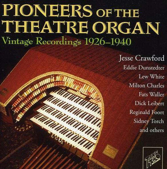 Pioneers Of The Theater Organ / Various