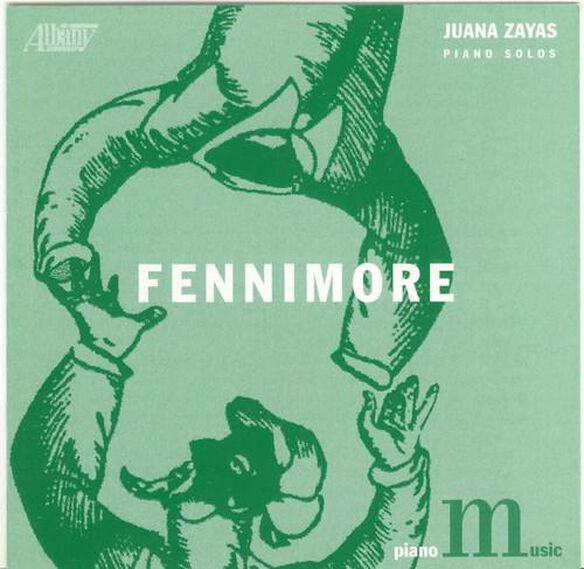 Juana Zayas - Piano Music of Joseph Fennimore