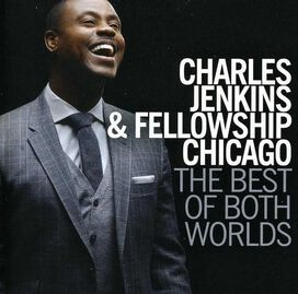 Pastor Charles Jenkins & Fellowship Chicago - Best of Both Worlds