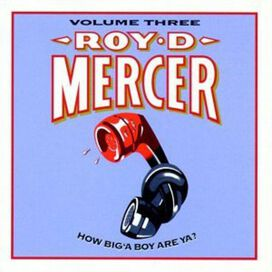 Roy D. Mercer - How Big 'a Boy Are Ya?, Vol. 3