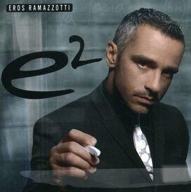 Eros Ramazzotti - E2 [Italian]