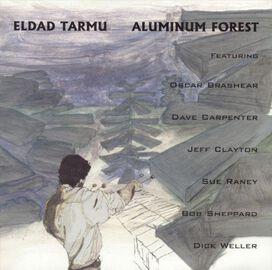 Eldad Tarmu - Aluminum Forest