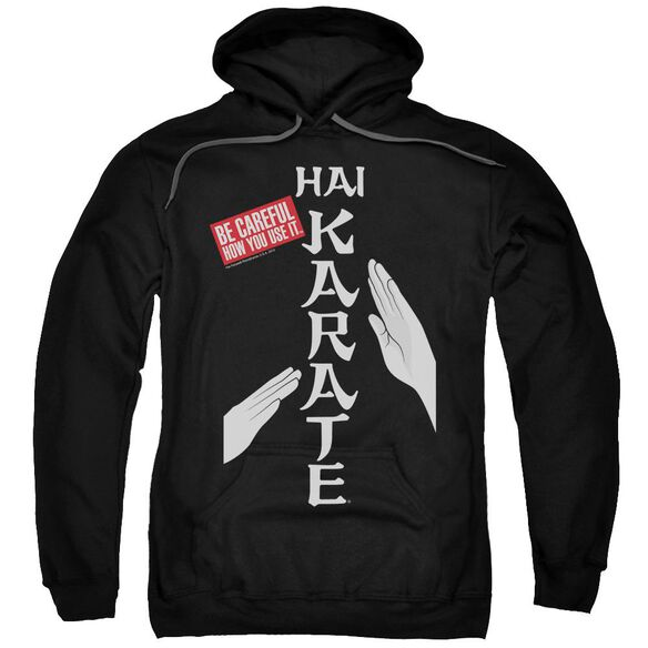 Hai Karate Be Careful Adult Pull Over Hoodie